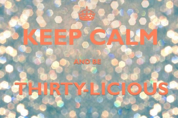 be thirtylicious